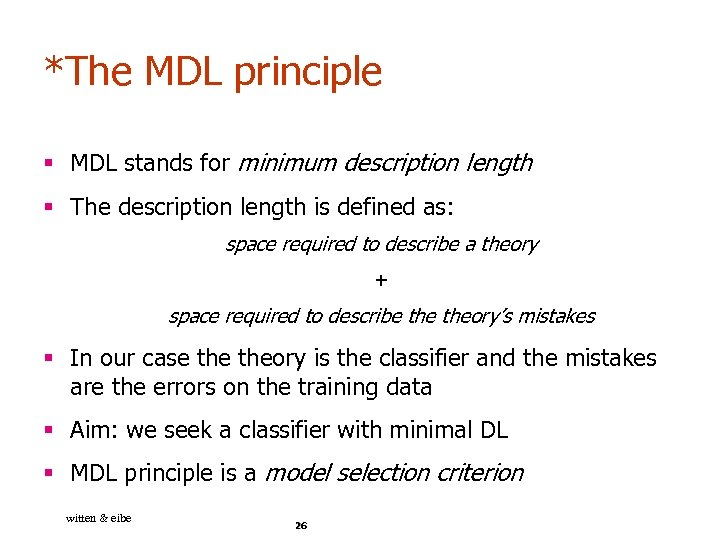 *The MDL principle § MDL stands for minimum description length § The description length