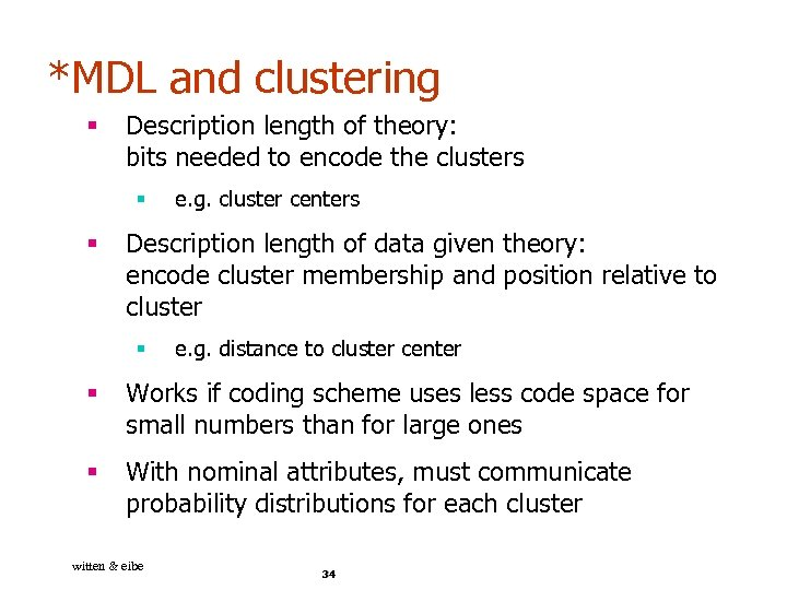 *MDL and clustering § Description length of theory: bits needed to encode the clusters
