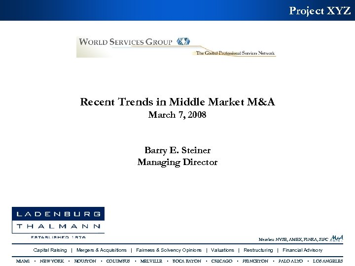 Project XYZ Recent Trends in Middle Market M&A March 7, 2008 Barry E. Steiner