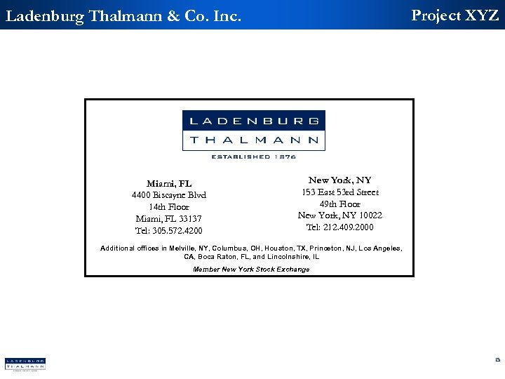 Project XYZ Ladenburg Thalmann & Co. Inc. Miami, FL 4400 Biscayne Blvd 14 th