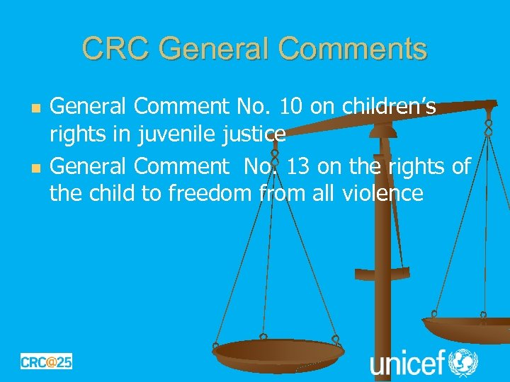 CRC General Comments n n General Comment No. 10 on children's rights in juvenile
