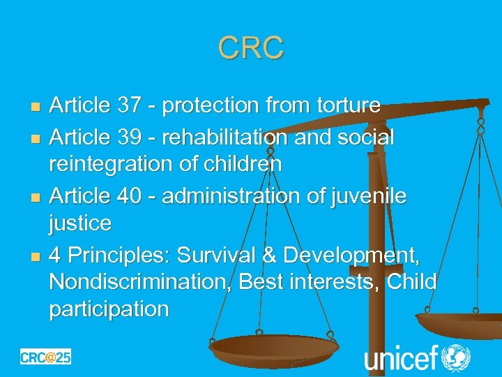 CRC n n Article 37 - protection from torture Article 39 - rehabilitation and