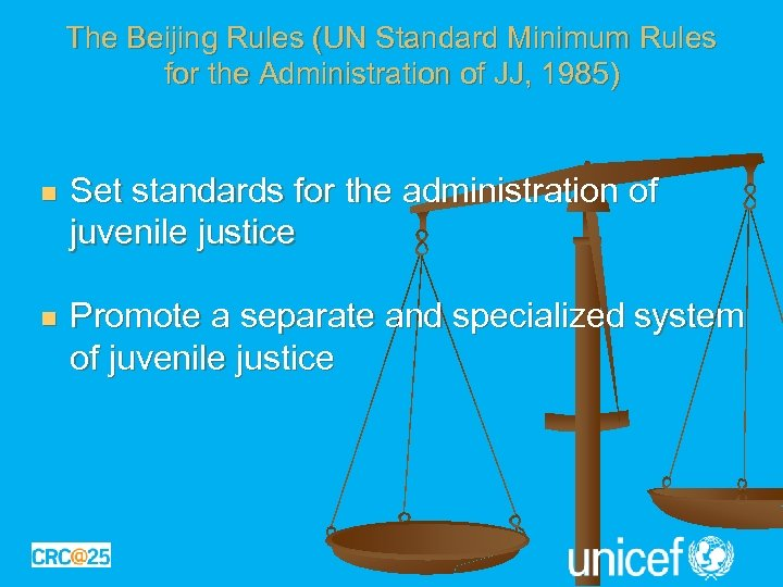 The Beijing Rules (UN Standard Minimum Rules for the Administration of JJ, 1985) n