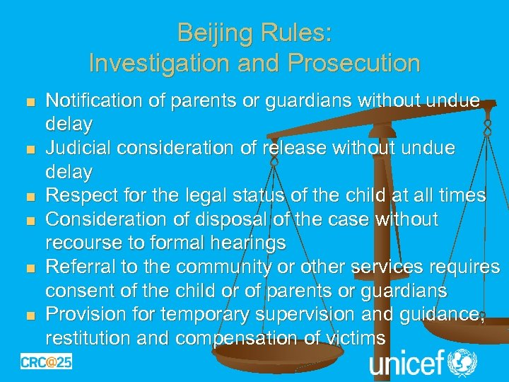 Beijing Rules: Investigation and Prosecution n n n Notification of parents or guardians without