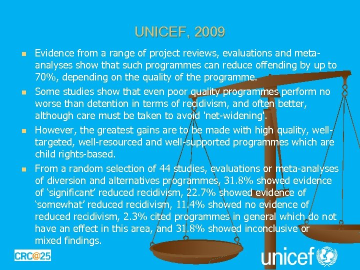 UNICEF, 2009 n n Evidence from a range of project reviews, evaluations and metaanalyses