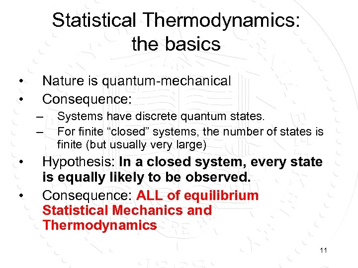Statistical Thermodynamics: the basics • • Nature is quantum-mechanical Consequence: – – • •