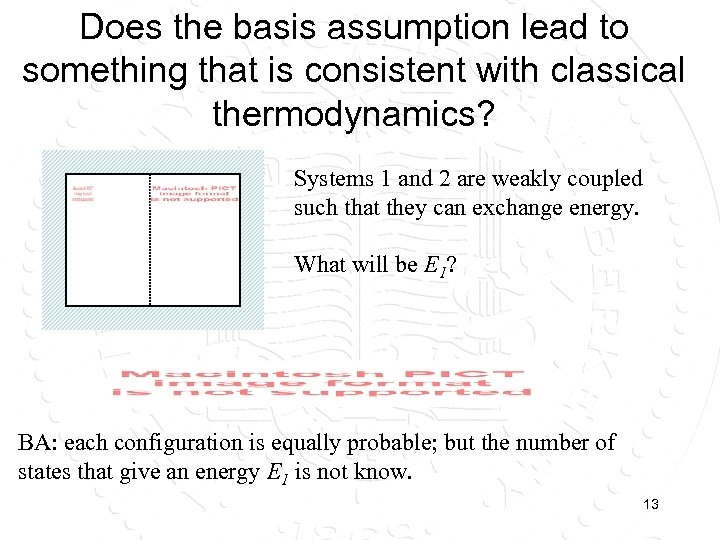 Does the basis assumption lead to something that is consistent with classical thermodynamics? Systems