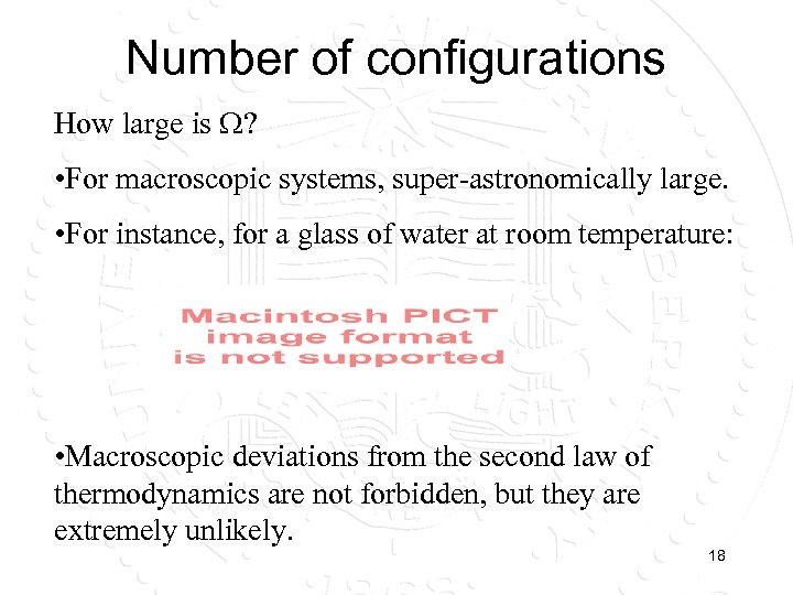 Number of configurations How large is ? • For macroscopic systems, super-astronomically large. •