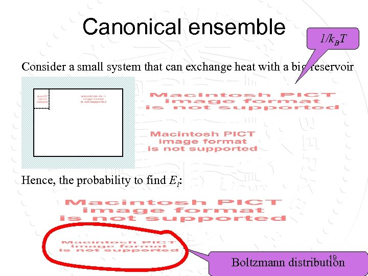 Canonical ensemble 1/k. BT Consider a small system that can exchange heat with a
