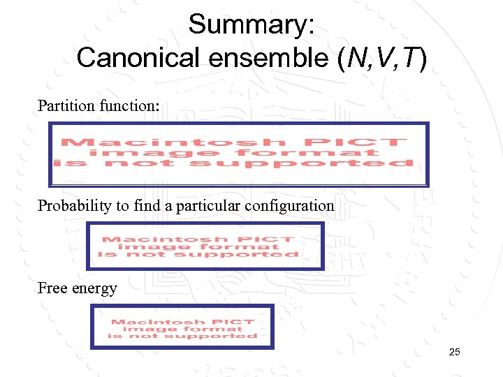 Summary: Canonical ensemble (N, V, T) Partition function: Probability to find a particular configuration