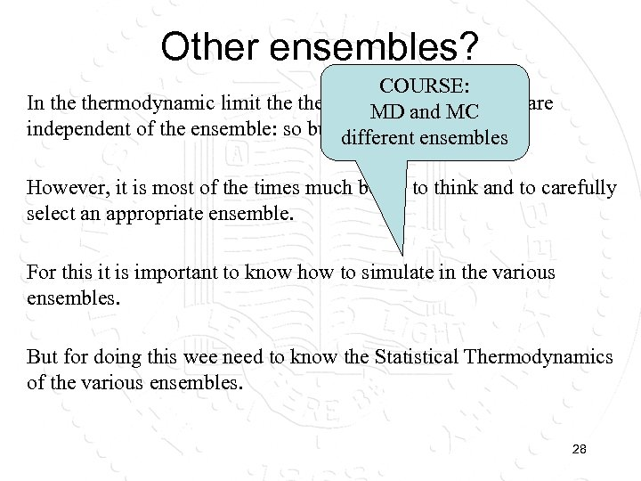 Other ensembles? COURSE: In thermodynamic limit thermodynamic properties are MD and MC independent of