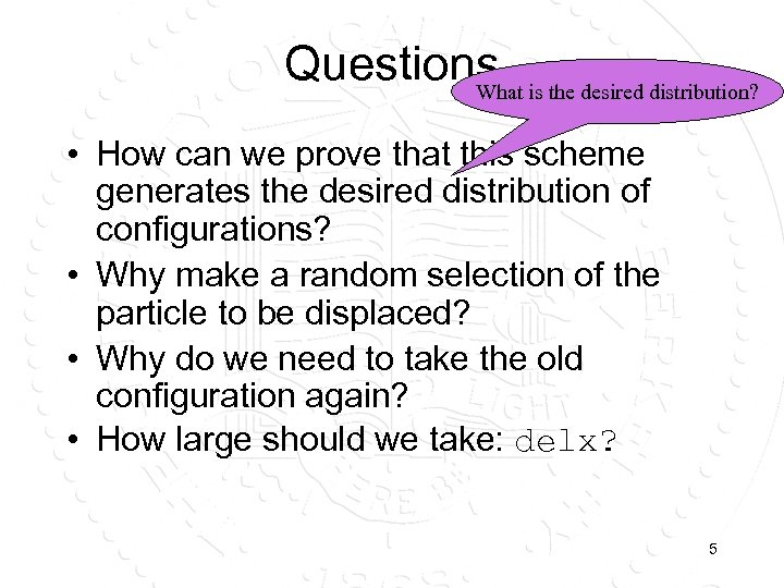 Questions is the desired distribution? What • How can we prove that this scheme