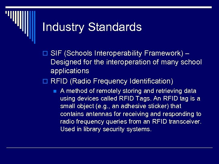 Industry Standards o SIF (Schools Interoperability Framework) – Designed for the interoperation of many