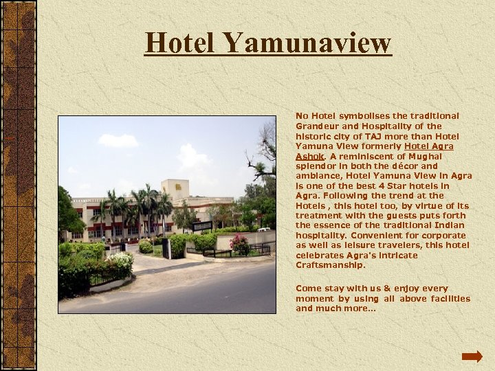 Hotel Yamunaview No Hotel symbolises the traditional Grandeur and Hospitality of the historic