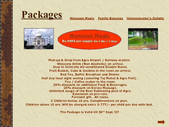 Packages Monsoon Magic Family Bonanza Honeymooner's Delight Monsoon Magic Rs. 6666 per couple for