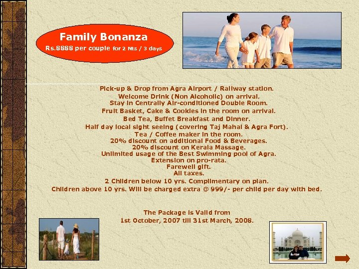 Family Bonanza Rs. 8888 per couple for 2 Nts / 3 days Pick-up &
