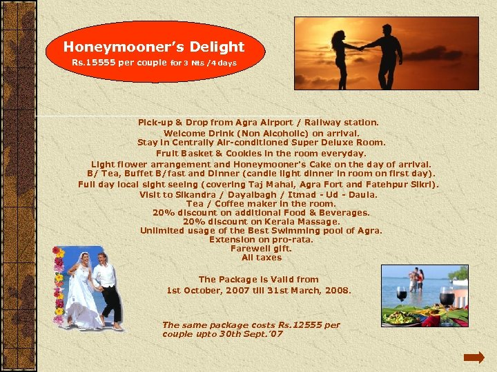 Honeymooner's Delight Rs. 15555 per couple for 3 Nts /4 days Pick-up &
