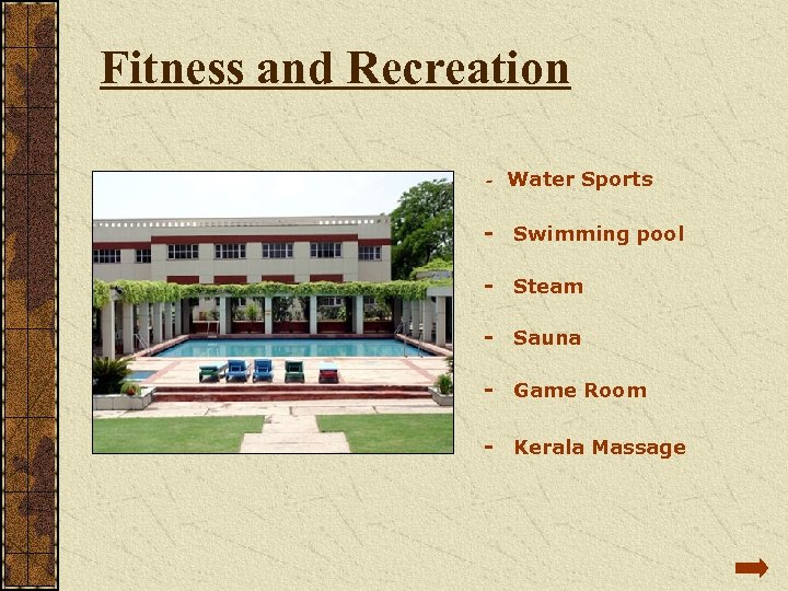 Fitness and Recreation - Water Sports - Swimming pool - Steam - Sauna -