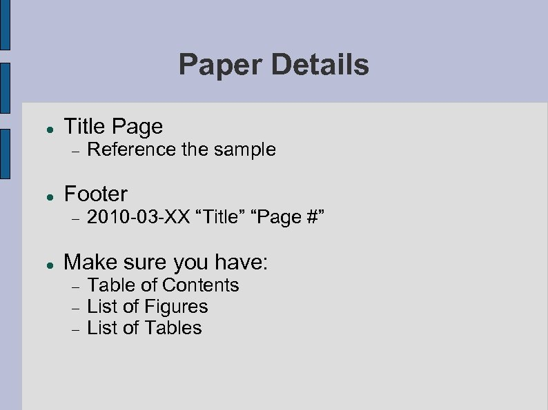 "Paper Details Title Page Footer Reference the sample 2010 -03 -XX ""Title"" ""Page #"""