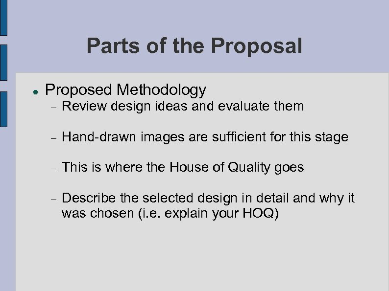 Parts of the Proposal Proposed Methodology Review design ideas and evaluate them Hand-drawn images