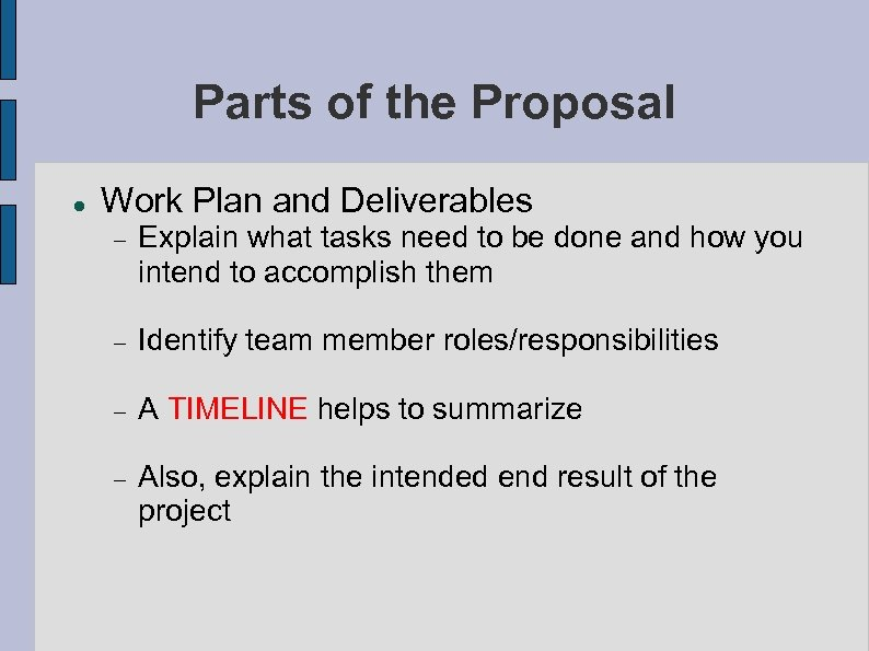 Parts of the Proposal Work Plan and Deliverables Explain what tasks need to be