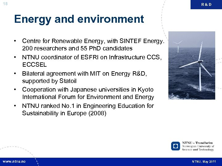 18 R&D Energy and environment • Centre for Renewable Energy, with SINTEF Energy. 200