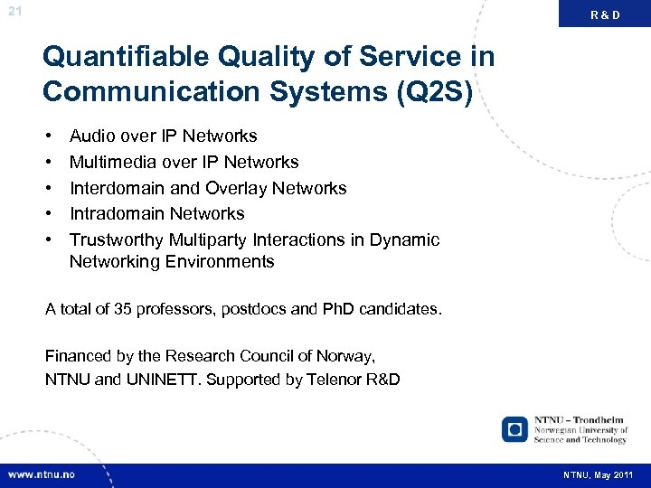 21 R&D FAKTA Quantifiable Quality of Service in Communication Systems (Q 2 S) •