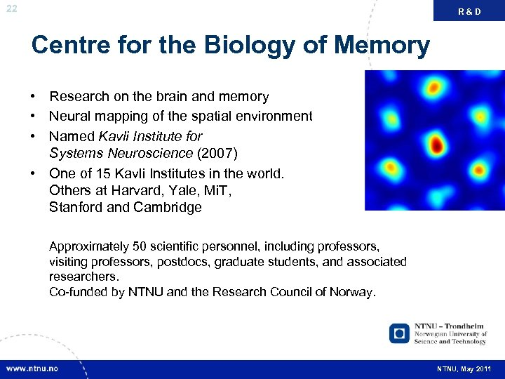 22 R&D FAKTA Centre for the Biology of Memory • Research on the brain