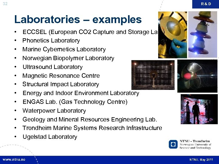 32 R&D Laboratories – examples • • • • ECCSEL (European CO 2 Capture