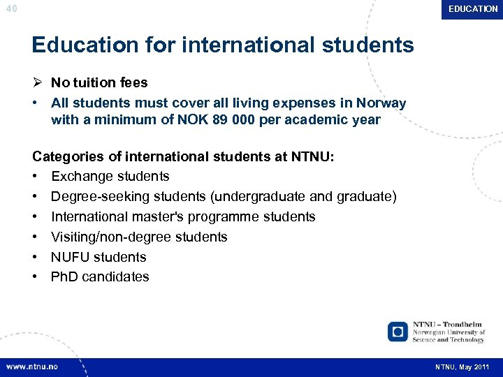 40 EDUCATION Education for international students Ø No tuition fees • All students must