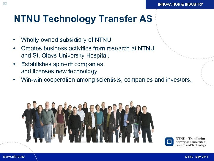 52 INNOVATION & INDUSTRY NTNU Technology Transfer AS • Wholly owned subsidiary of NTNU.