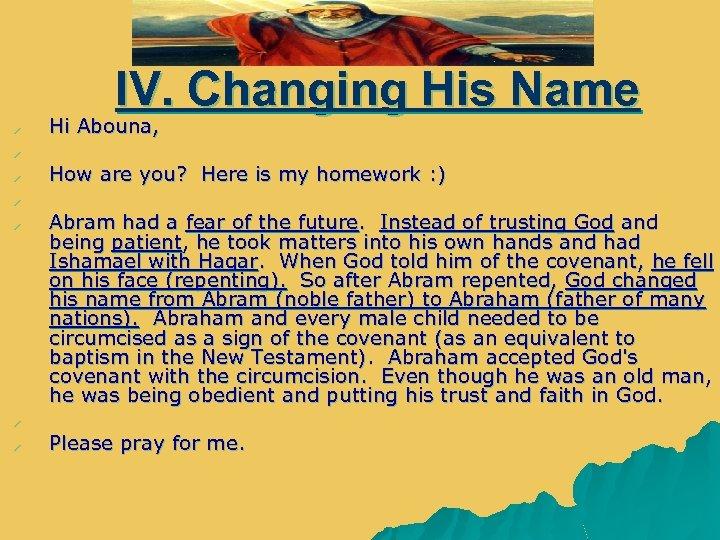 IV. Changing His Name u Hi Abouna, u u How are you? Here is