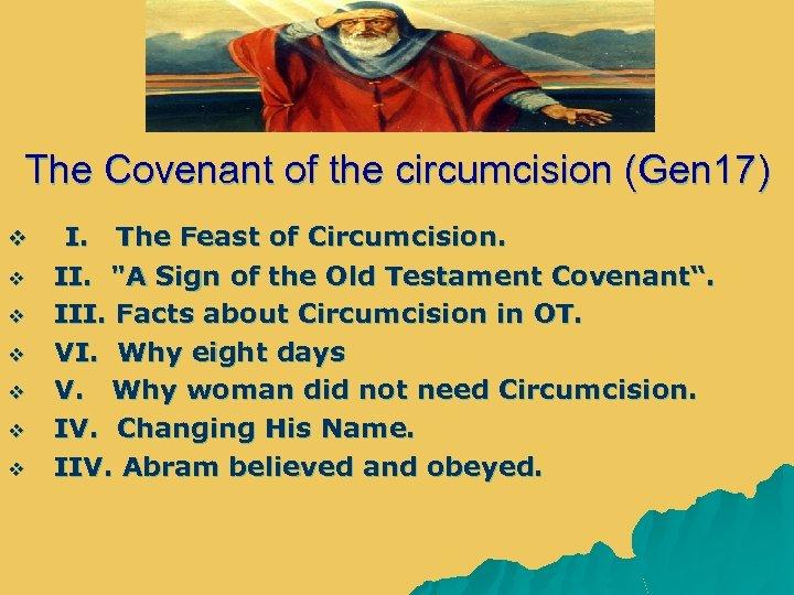 The Covenant of the circumcision (Gen 17) v v v v I. The Feast