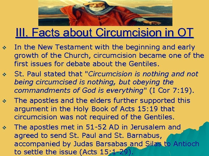 III. Facts about Circumcision in OT v v In the New Testament with the