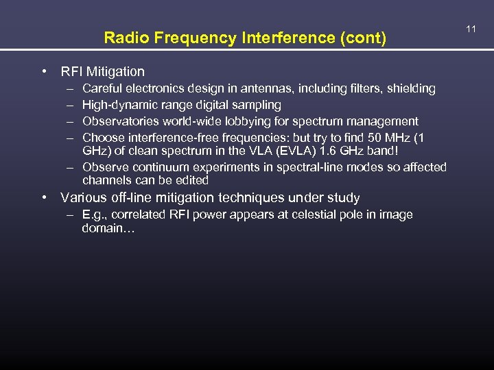 Radio Frequency Interference (cont) • RFI Mitigation – – Careful electronics design in antennas,