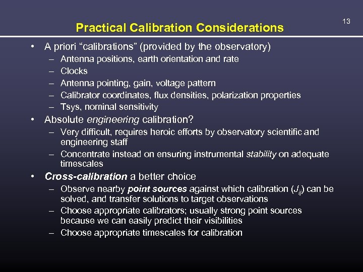 "Practical Calibration Considerations • A priori ""calibrations"" (provided by the observatory) – – –"