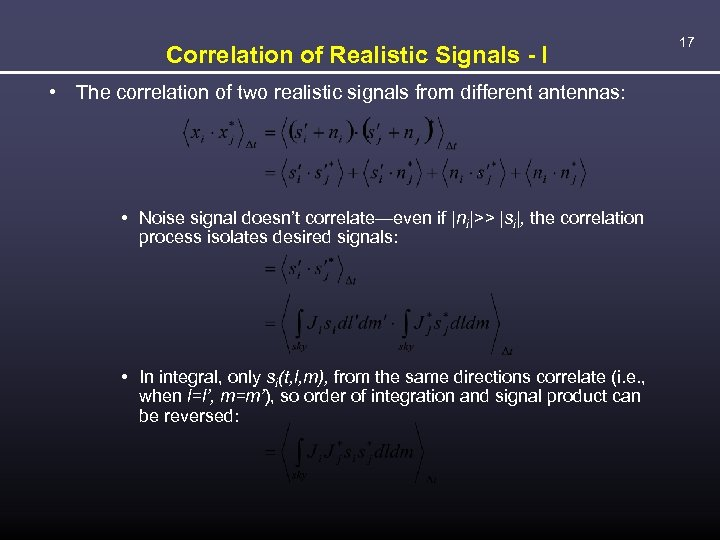 Correlation of Realistic Signals - I • The correlation of two realistic signals from