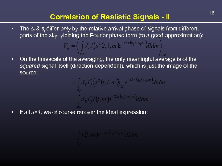 Correlation of Realistic Signals - II • The si & sj differ only by
