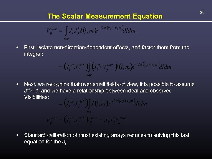 The Scalar Measurement Equation • First, isolate non-direction-dependent effects, and factor them from the