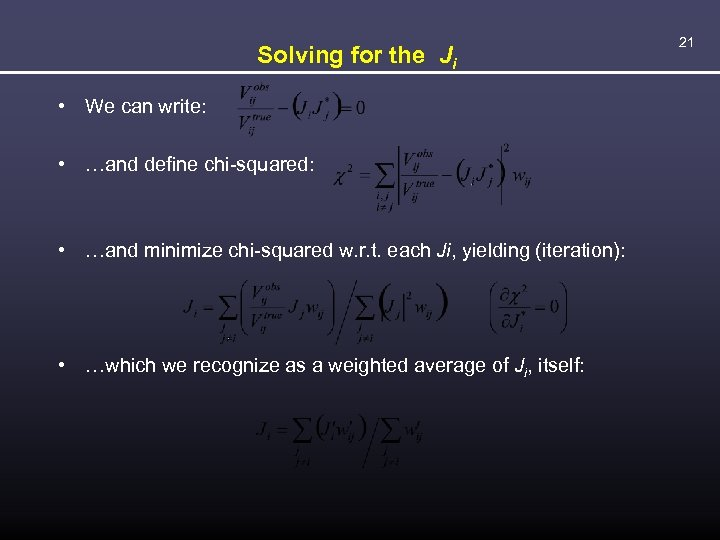 Solving for the Ji • We can write: • …and define chi-squared: • …and