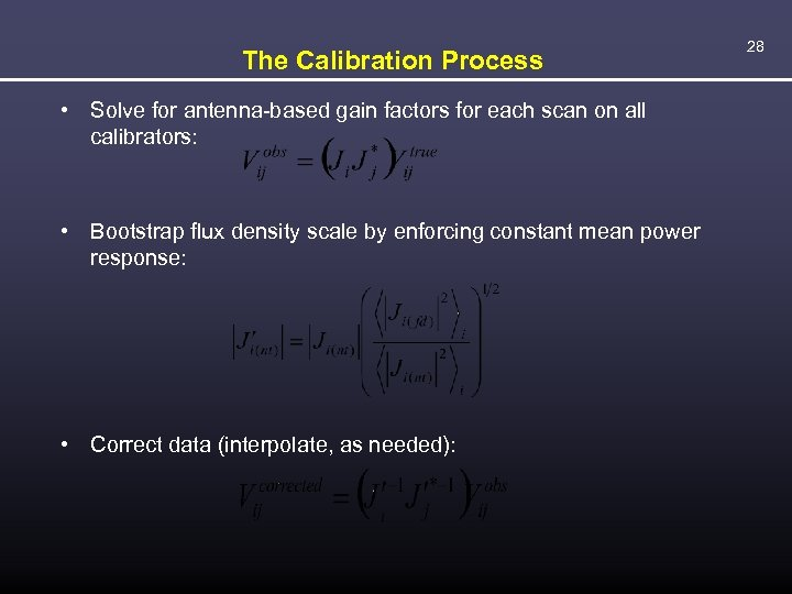 The Calibration Process • Solve for antenna-based gain factors for each scan on all