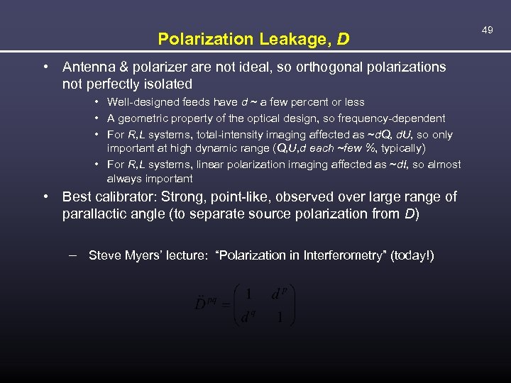 Polarization Leakage, D • Antenna & polarizer are not ideal, so orthogonal polarizations not