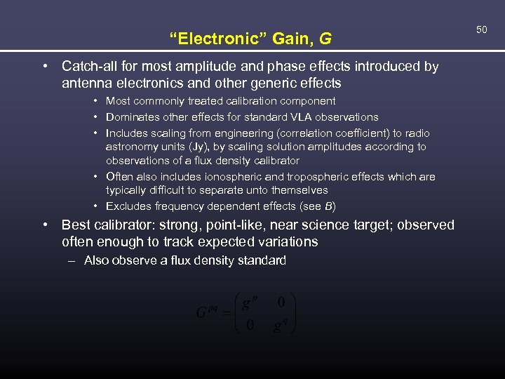 """Electronic"" Gain, G • Catch-all for most amplitude and phase effects introduced by antenna"