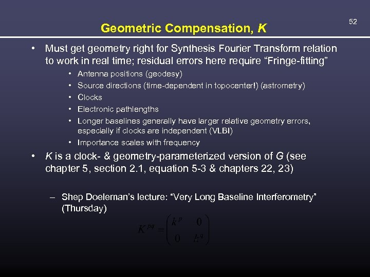 Geometric Compensation, K • Must geometry right for Synthesis Fourier Transform relation to work