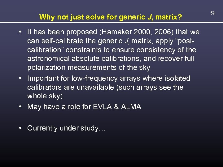 Why not just solve for generic Ji matrix? • It has been proposed (Hamaker