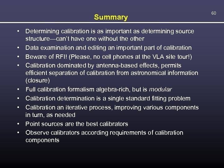 Summary • Determining calibration is as important as determining source structure—can't have one without