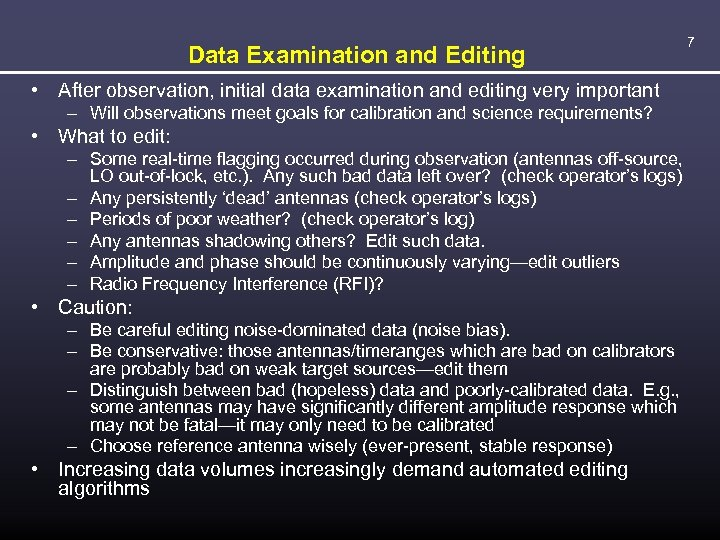 Data Examination and Editing • After observation, initial data examination and editing very important
