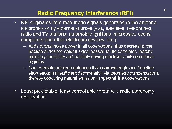 Radio Frequency Interference (RFI) • RFI originates from man-made signals generated in the antenna