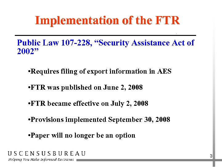 "Implementation of the FTR Public Law 107 -228, ""Security Assistance Act of 2002"" •"