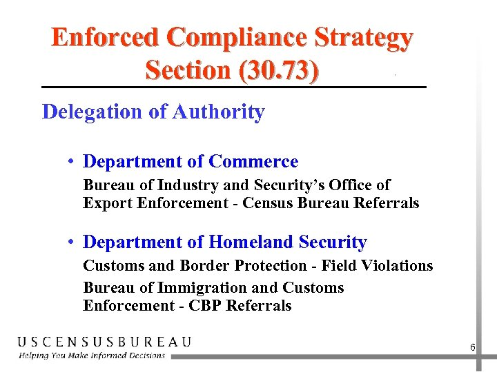 Enforced Compliance Strategy Section (30. 73) Delegation of Authority • Department of Commerce Bureau